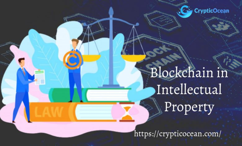 Real Use Cases Of Blockchain in Intellectual Property