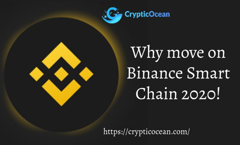 Why move on Binance Smart Chain 2020!