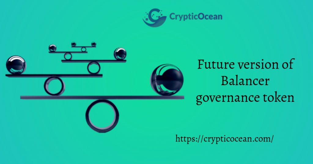 Future version of Balancer governance token