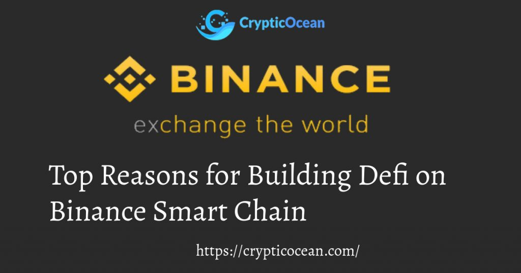 Top Reasons for Building Defi on Binance Smart Chain