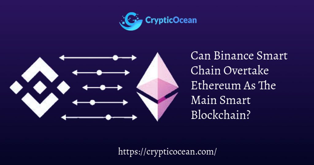 Can Binance Smart Chain Overtake Ethereum As The Main Smart Blockchain?