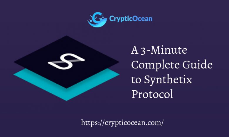A 3-Minute Complete Guide to Synthetix Protocol