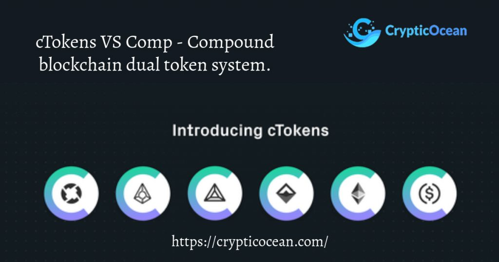 cTokens VS Comp - Compound blockchain dual token system.