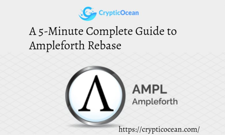 A 5-Minute Complete Guide to Ampleforth Rebase