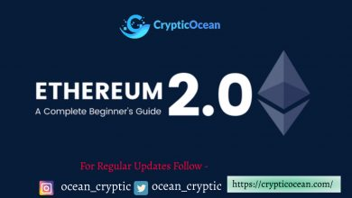 Photo of A 5-Minute Complete Guide to ETHEREUM 2.0 | CrypticOcean